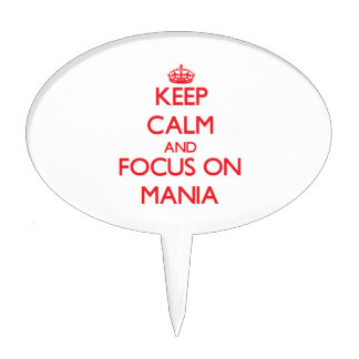 Keep Calm and focus on Mania Cake Topper