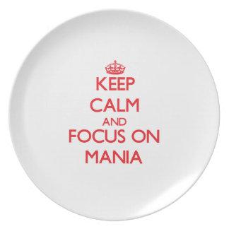 Keep Calm and focus on Mania Plates