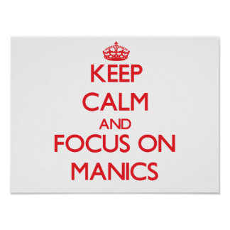 Keep Calm and focus on Manics Posters