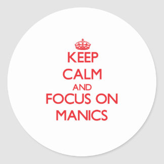 Keep Calm and focus on Manics Stickers