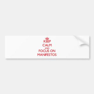 Keep Calm and focus on Manifestos Bumper Sticker