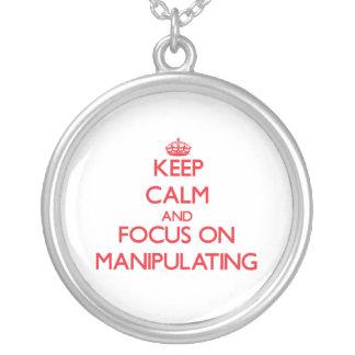Keep Calm and focus on Manipulating Pendant