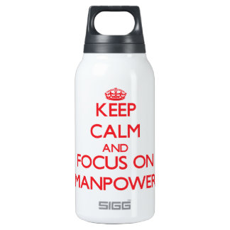 Keep Calm and focus on Manpower 10 Oz Insulated SIGG Thermos Water Bottle