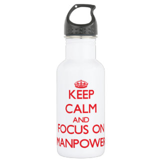 Keep Calm and focus on Manpower 18oz Water Bottle