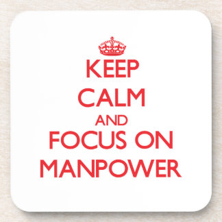 Keep Calm and focus on Manpower Beverage Coaster