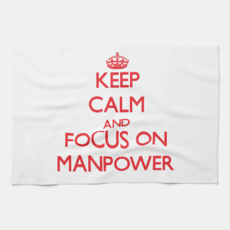 Keep Calm and focus on Manpower Kitchen Towel
