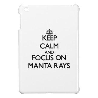Keep Calm and focus on Manta Rays Cover For The iPad Mini