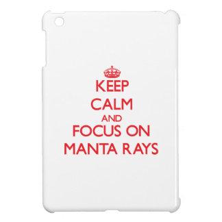 Keep Calm and focus on Manta Rays iPad Mini Cases