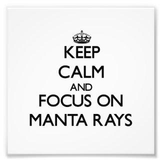Keep Calm and focus on Manta Rays Photograph