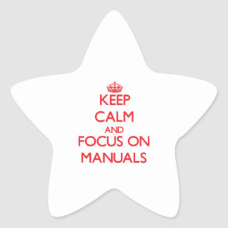 Keep Calm and focus on Manuals Sticker