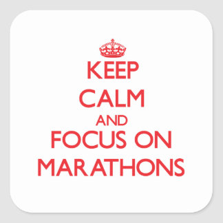 Keep Calm and focus on Marathons Square Stickers