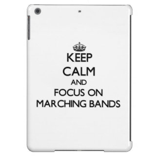 Keep Calm and focus on Marching Bands Case For iPad Air