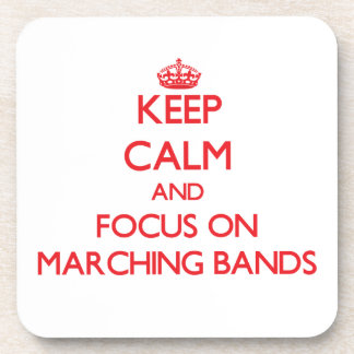 Keep Calm and focus on Marching Bands Coaster