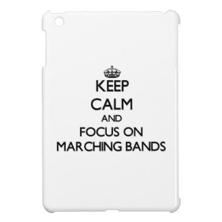 Keep Calm and focus on Marching Bands iPad Mini Case