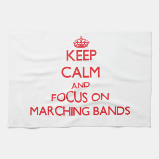 Keep Calm and focus on Marching Bands Hand Towels