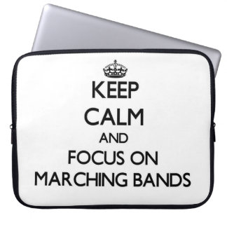 Keep Calm and focus on Marching Bands Computer Sleeve