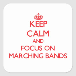 Keep Calm and focus on Marching Bands Stickers
