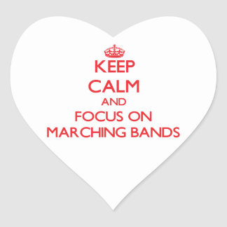 Keep Calm and focus on Marching Bands Heart Stickers