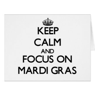Keep Calm and focus on Mardi Gras Large Greeting Card