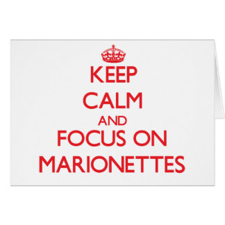 Keep Calm and focus on Marionettes Greeting Card