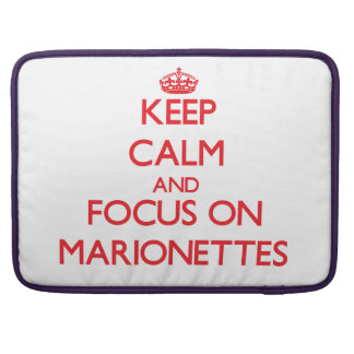 Keep Calm and focus on Marionettes MacBook Pro Sleeves