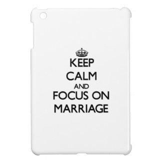 Keep Calm and focus on Marriage iPad Mini Cases