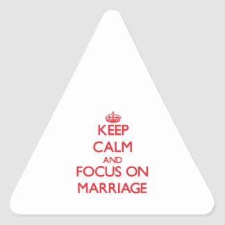 Keep Calm and focus on Marriage Triangle Sticker