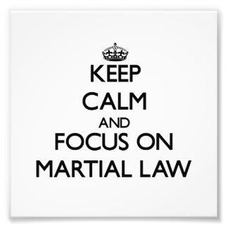 Keep Calm and focus on Martial Law Photo