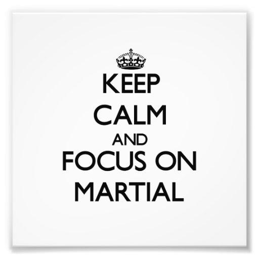 Keep Calm and focus on Martial Photo Print