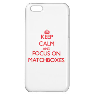 Keep Calm and focus on Matchboxes iPhone 5C Case