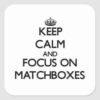Keep Calm and focus on Matchboxes Stickers