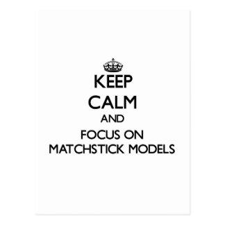 Keep calm and focus on Matchstick Models Postcard