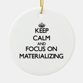 Keep Calm and focus on Materializing Christmas Tree Ornaments