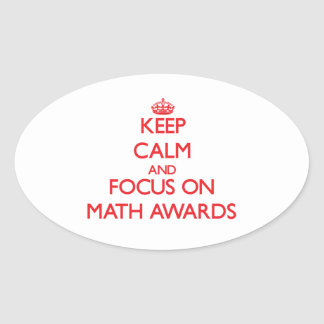 Keep Calm and focus on Math Awards Oval Stickers