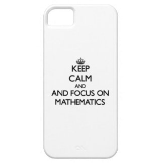 Keep calm and focus on Mathematics iPhone 5 Cover