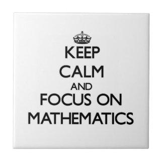 Keep Calm and focus on Mathematics Ceramic Tile