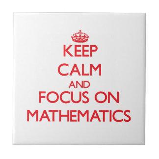 Keep Calm and focus on Mathematics Tiles