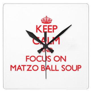 Keep Calm and focus on Matzo Ball Soup Wall Clocks
