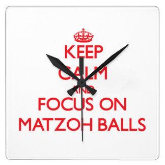 Keep Calm and focus on Matzoh Balls Square Wallclock