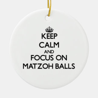 Keep Calm and focus on Matzoh Balls Christmas Tree Ornaments