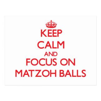 Keep Calm and focus on Matzoh Balls Post Card