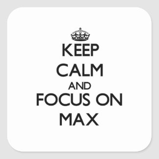 Keep Calm and focus on Max Square Sticker