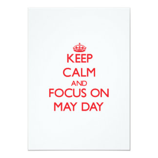 """Keep Calm and focus on May Day 5"""" X 7"""" Invitation Card"""