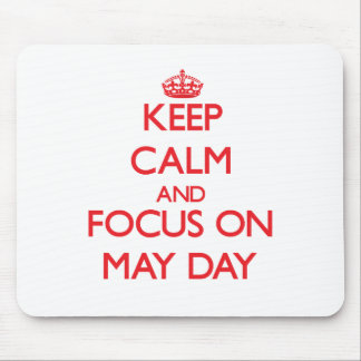 Keep Calm and focus on May Day Mouse Pad