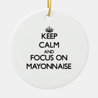 Keep Calm and focus on Mayonnaise Double-Sided Ceramic Round Christmas Ornament