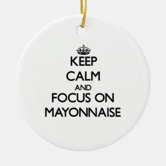 Keep Calm and focus on Mayonnaise Christmas Ornament