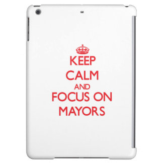 Keep Calm and focus on Mayors Cover For iPad Air