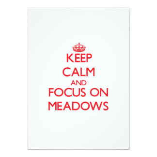 Keep Calm and focus on Meadows 5x7 Paper Invitation Card
