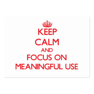 Keep Calm and focus on Meaningful Use Business Cards