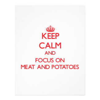 Keep Calm and focus on Meat And Potatoes Flyer Design